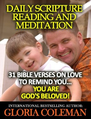 Daily Scripture Reading and Meditation: 31 Bible Verses on Love - To Remind You - You Are God's Beloved! (Daily Devotional)