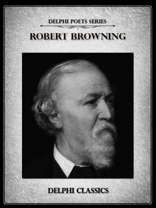 Delphi Complete Works of Robert Browning