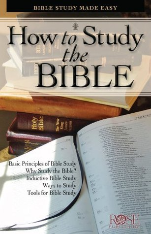 How To Study the Bible: Bible Study Made Easy