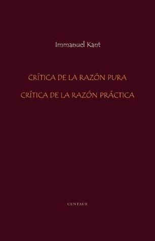 Crítica de la Razón Pura/Crítica de la Razón Práctica