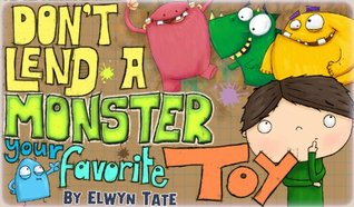 Don't Lend A Monster Your Favorite Toy