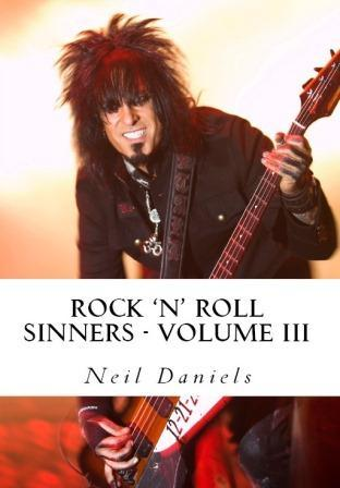 Rock 'n' Roll Sinners - Volume III: Rock Scribes on the Rock Press, Rock Music & Rock Stars