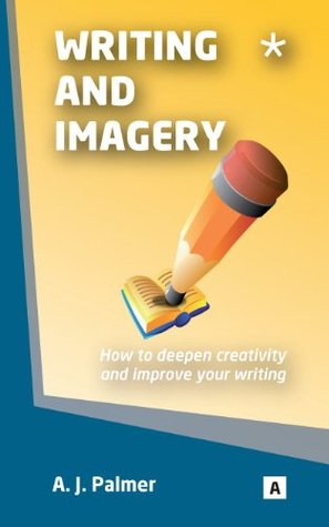 Writing and Imagery: How to Avoid Writer's Block