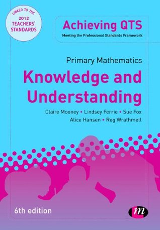 Primary Mathematics: Knowledge and Understanding (Achieving QTS Series)