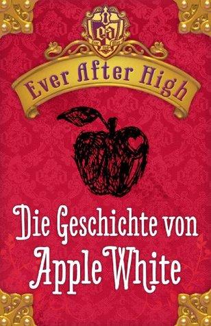 Die Geschichte von Apple White by Shannon Hale