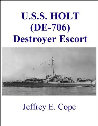 U.S.S. HOLT (DE-706) Destroyer Escort