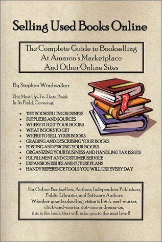 Selling Used Books Online: The Complete Guide to Bookselling at Amazon's Marketplace and Other Online Sites