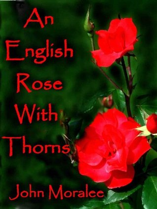 an english rose with thorns