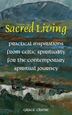 Sacred Living: Practical Inspirations from Celtic Spirituality for the Contemporary Spirituality Journey (ePUB)