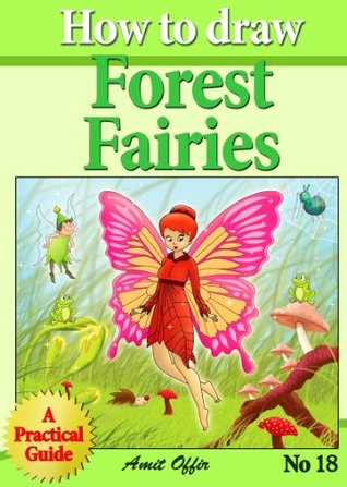 How to Draw the Forest Fairies - Step By Step Practical Guide For Beginners
