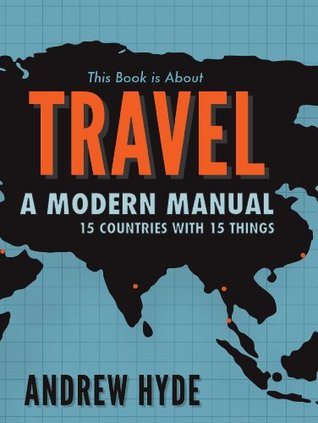 This Book Is About Travel by Andrew  Hyde
