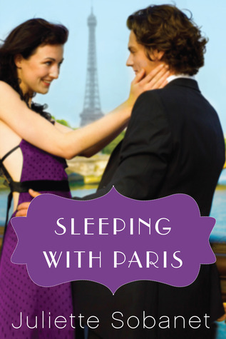 Sleeping with Paris (A Paris Romance Book 1)