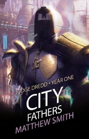 Judge Dredd Year One: City Fathers