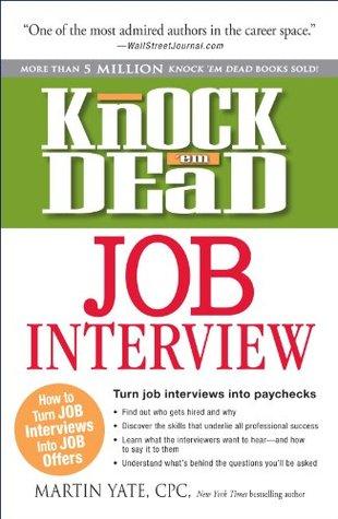 Descargar Knock 'em dead job interview: how to turn job interviews into job offers epub gratis online Martin Yate