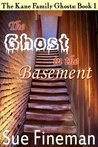 The Ghost in the Basement (Kane Family Ghosts)