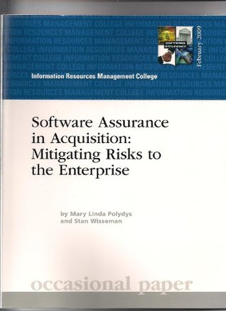 Software Assurance in Acquisition: Mitigating Risks to the Enterprise