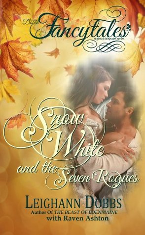 Snow White and the Seven Rogues (Fancytales Regency Romance, #2)