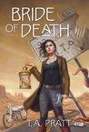 Bride of Death by T.A. Pratt
