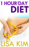 1 Hour/Day Diet by Lisa Kim