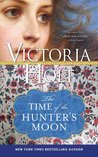 The Time of the Hunter's Moon by Victoria Holt