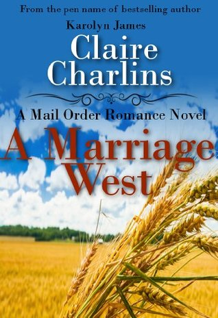 A Marriage West (A Mail Order Romance, #3)