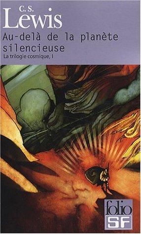 Au-delà de la planète silencieuse (La trilogie cosmique, #1) por C.S. Lewis, Maurice Le Péchoux