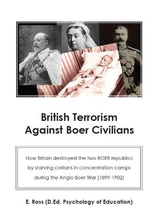 British Terrorism against Boer civilians. How Britain destroyed the two Boer republics by starving civilians in concentration camps during the Anglo Boer War (1899-1902)