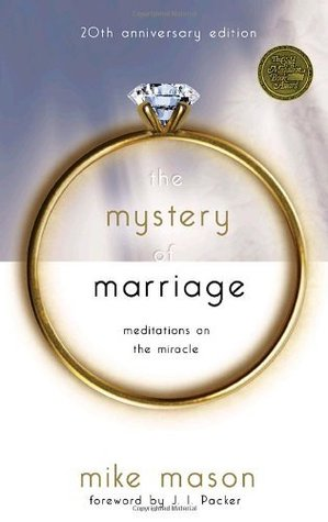 The Mystery of Marriage: Meditations on the Miracle