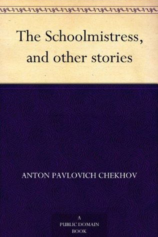 Tales of Chekhov, Vol. 9: The Schoolmistress, and other stories