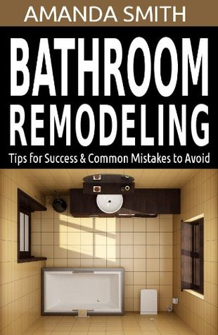 Bathroom Remodeling Tips For Success Common Mistakes To Avoid By