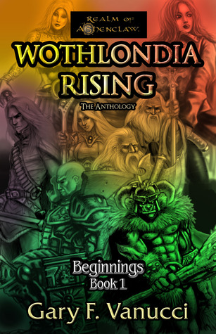 Ebook Wothlondia Rising: The Anthology by Gary F. Vanucci read!