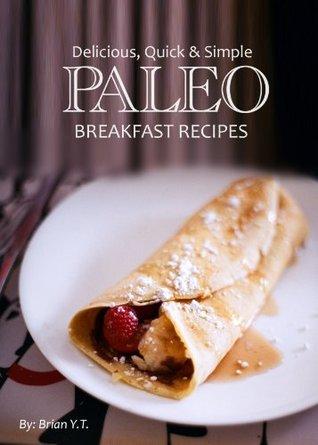 Paleo Breakfast - Delicious, Quick & Simple Recipes
