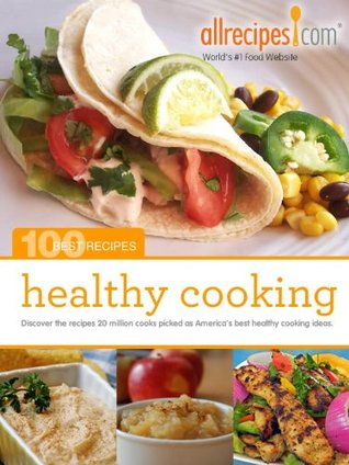 healthy-cooking-100-best-recipes-from-allrecipes-com