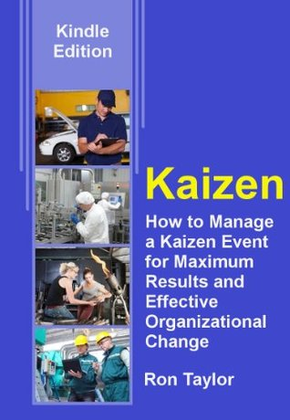 the-kaizen-facilitator-how-to-manage-a-kaizen-event-for-maximum-results-and-effective-organizational-change