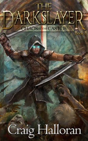 Chaos at the Castle (The Darkslayer, #6)