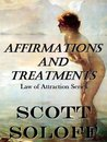 Affirmations and Treatments (Law Of Attraction Series)