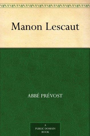 manon lescaut by antoine françois prévost d exiles