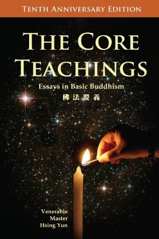 the core teachings essays in basic buddhism by hsing yun 18925207