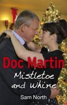 Doc Martin: Mistletoe and Whine (Doc Martin 2)