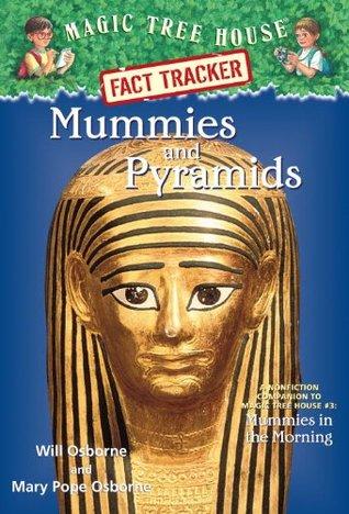 Mummies and Pyramids (Magic Tree House Fact Tracker #3)