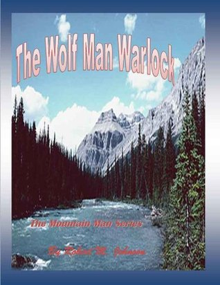 Wolf Man Warlock (The Mountain Man #7)
