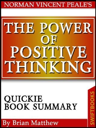 The Power Of Positive Thinking by Norman Vincent Peale | Quickie Book Summary