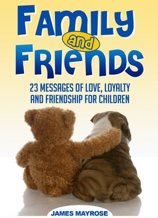 family and friends messages of love loyalty and friendship for
