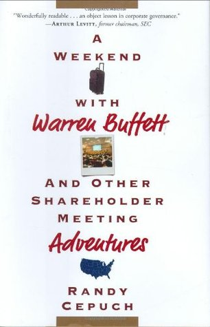 A Weekend with Warren Buffett by Randy Cepuch
