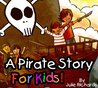 A Pirate Story For Kids!