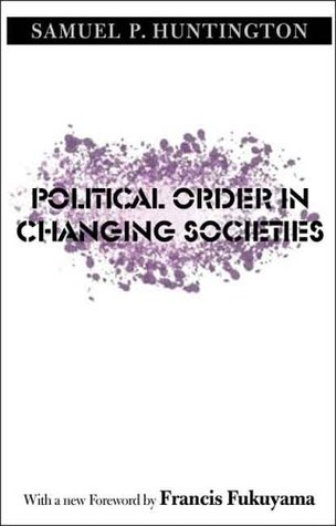 Ebook Political Order in Changing Societies by Samuel P. Huntington read!