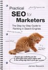 Practical SEO For Marketers: The Step-by-Step Guide to Ranking in Search Engines