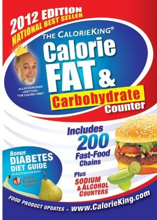The CalorieKing Calorie, Fat & Carbohydrate Counter 2012