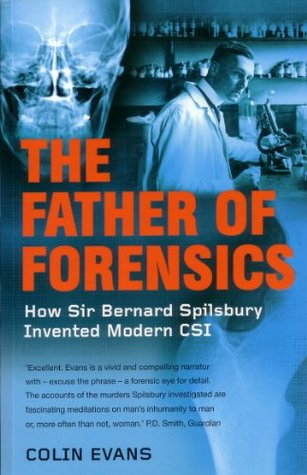 The Father Of Forensics The Groundbreaking Cases Of Sir Bernard