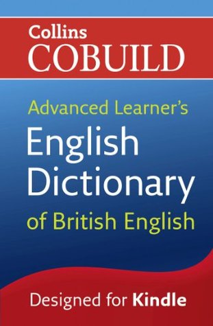 Cobuild Advanced Learner's English Dictionary of British English